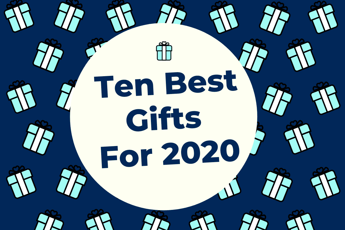 Ten Best Gifts for 2020 cover image